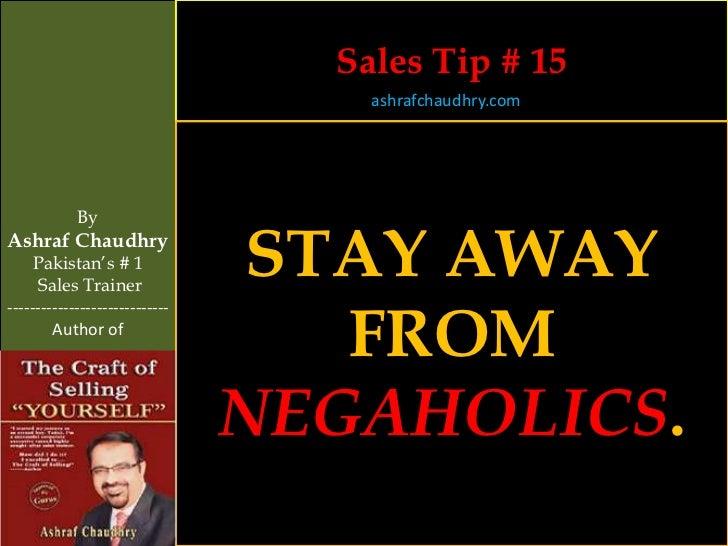 Sales Tip # 15                                    ashrafchaudhry.com            ByAshraf Chaudhry     Pakistan's # 1     S...