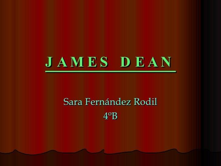 JAMES DEAN Sara Fernández Rodil 4ºB