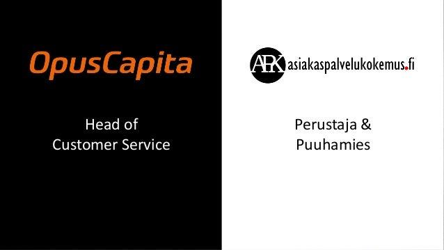 Head of Customer Service Perustaja & Puuhamies