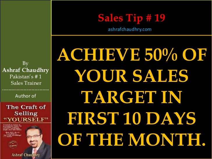Sales Tip # 19                                     ashrafchaudhry.com            By                                ACHIEVE...