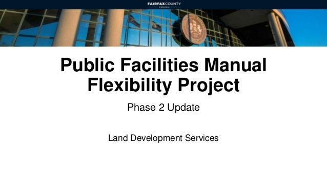 Public Facilities Manual Flexibility Project Phase 2 Update Land Development Services