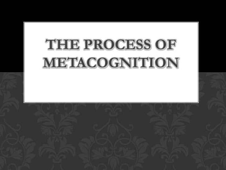 The process of metacognition<br />