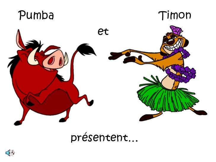 Pumba                 Timon            et        présentent…