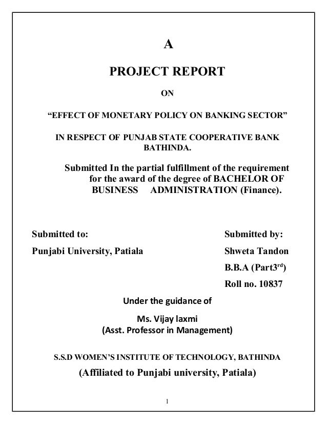 "A PROJECT REPORT ON ""EFFECT OF MONETARY POLICY ON BANKING SECTOR"" IN RESPECT OF PUNJAB STATE COOPERATIVE BANK BATHINDA. Su..."