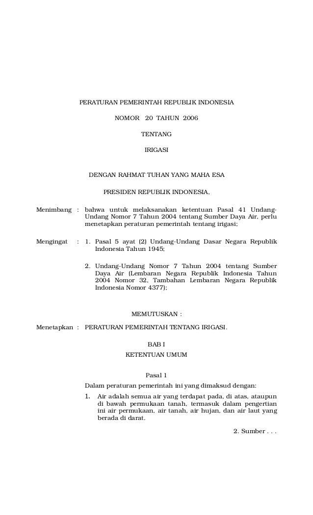 PERATURAN PEMERINTAH REPUBLIK INDONESIA NOMOR 20 TAHUN 2006 TENTANG IRIGASI DENGAN RAHMAT TUHAN YANG MAHA ESA PRESIDEN REP...