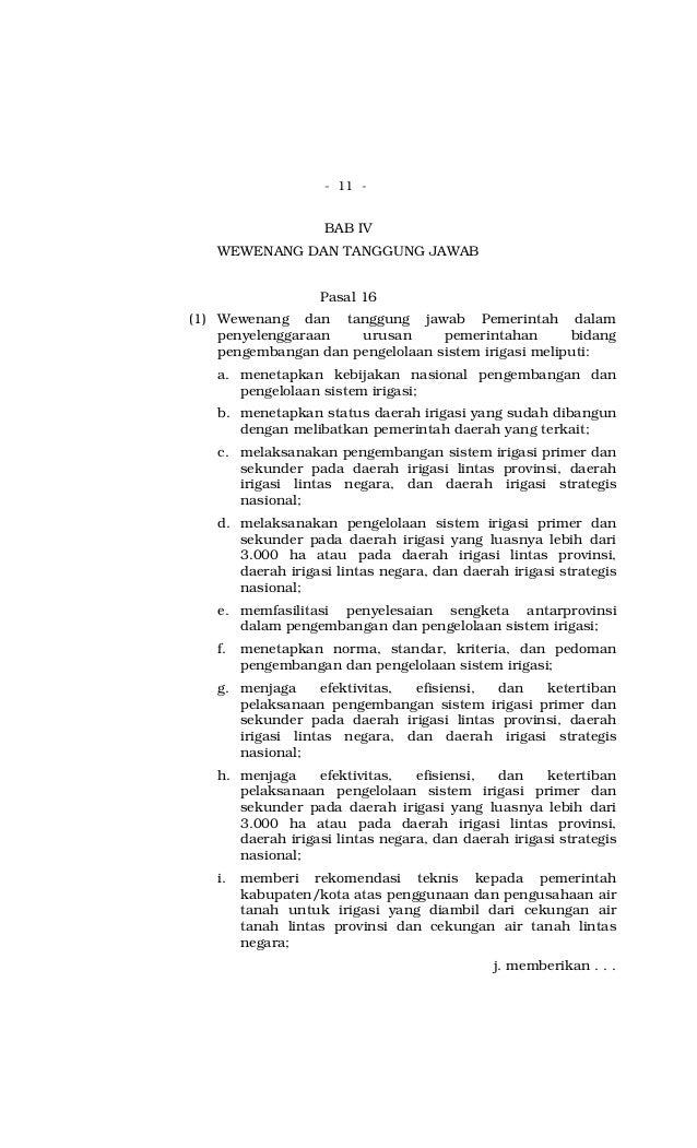 - 11 - BAB IV WEWENANG DAN TANGGUNG JAWAB Pasal 16 (1) Wewenang dan tanggung jawab Pemerintah dalam penyelenggaraan urusan...