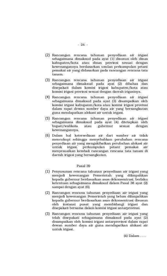 - 24 - Rancangan rencana tahunan penyediaan air irigasi sebagaimana dimaksud pada ayat (1) disusun oleh dinas kabupaten/ko...