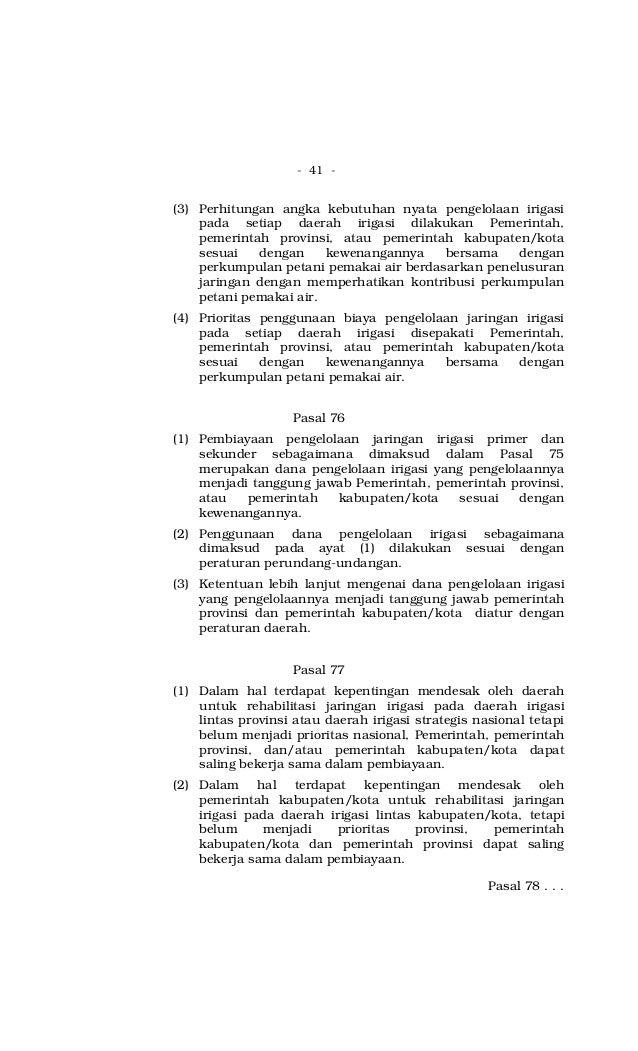 - 41 - (3) Perhitungan angka kebutuhan nyata pengelolaan irigasi pada setiap daerah irigasi dilakukan Pemerintah, pemerint...
