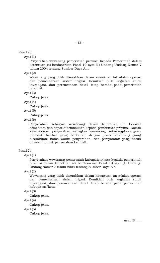 - 13 - Pasal 23 Ayat (1) Penyerahan wewenang pemerintah provinsi kepada Pemerintah dalam ketentuan ini berdasarkan Pasal 1...
