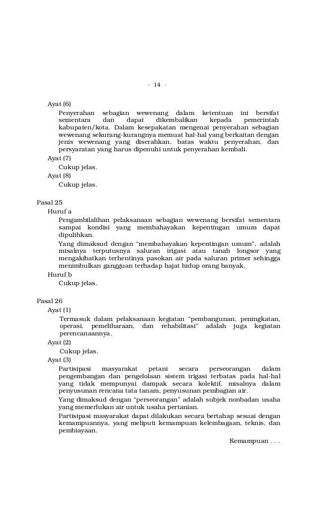 - 14 - Ayat (6) Penyerahan sebagian wewenang dalam ketentuan ini bersifat sementara dan dapat dikembalikan kepada pemerint...