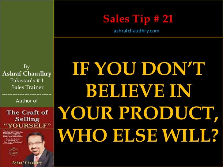 Sales Tip # 21                                     ashrafchaudhry.com            ByAshraf Chaudhry     Pakistan's # 1     ...