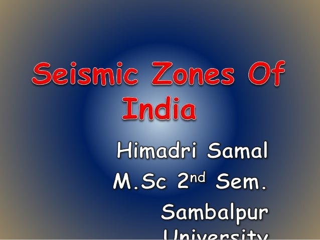 SEISMIC ZONES OF INDIA