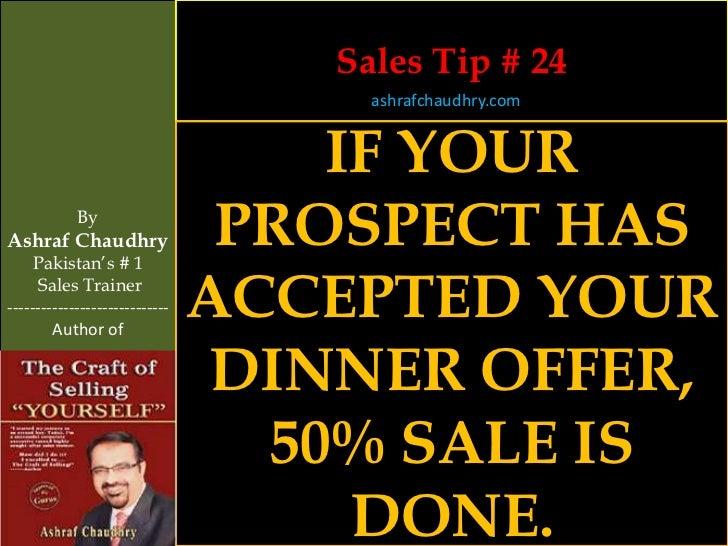 Sales Tip # 24                                     ashrafchaudhry.com                                    IF YOUR          ...