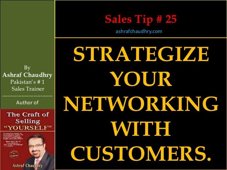 Sales Tip # 25                                    ashrafchaudhry.com            By                                 STRATEG...