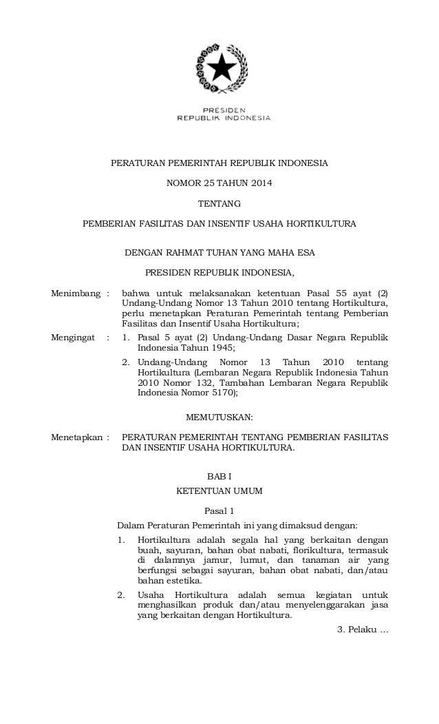PERATURAN PEMERINTAH REPUBLIK INDONESIA NOMOR 25 TAHUN 2014 TENTANG PEMBERIAN FASILITAS DAN INSENTIF USAHA HORTIKULTURA DE...