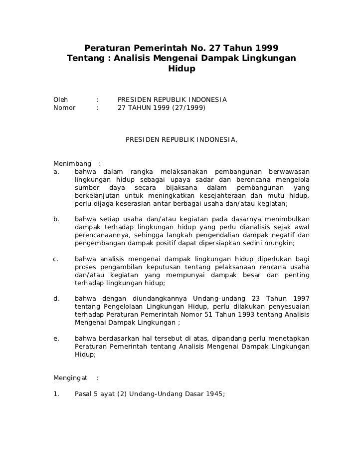 Peraturan Pemerintah No. 27 Tahun 1999     Tentang : Analisis Mengenai Dampak Lingkungan                          HidupOle...