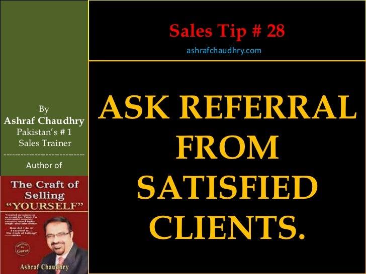 Sales Tip # 28                                     ashrafchaudhry.com            ByAshraf Chaudhry                        ...