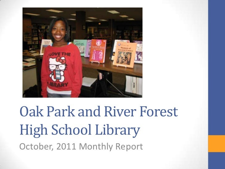 Oak Park and River ForestHigh School LibraryOctober, 2011 Monthly Report