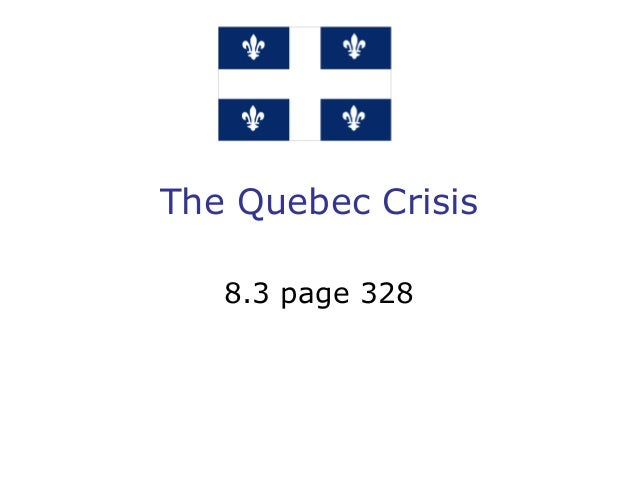 The Quebec Crisis8.3 page 328