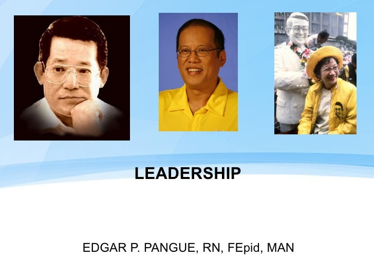 LEADERSHIP EDGAR P. PANGUE, RN, FEpid, MAN