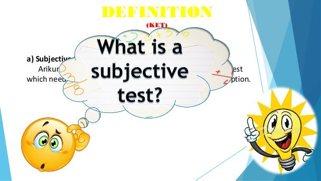 essay test vs objective test For learning outcomes not readily assessed objectively compared to extended- response questions, they  essay questions: advantages and limitations  for a  full answer decide the level of explanation necessary for full vs partial credit.