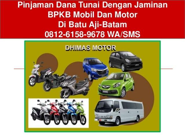 Gadai BPKB Motor Di Adira Batam,0812-6158-9678 WA/SMS
