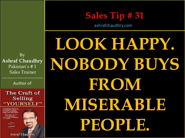 Sales Tip # 31                                     ashrafchaudhry.com            By                                LOOK HA...