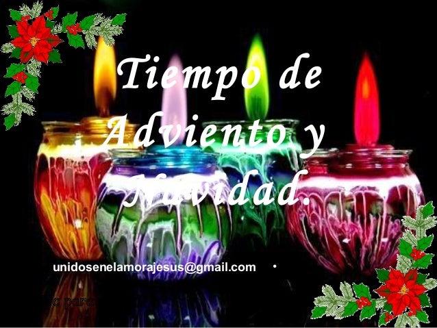 Tiempo de Adviento y Navidad. •unidosenelamorajesus@gmail.com