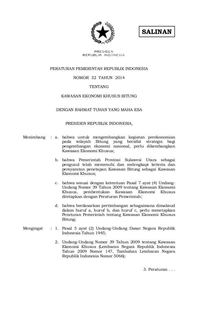 SALINAN PERATURAN PEMERINTAH REPUBLIK INDONESIA NOMOR 32 TAHUN 2014 TENTANG KAWASAN EKONOMI KHUSUS BITUNG DENGAN RAHMAT TU...