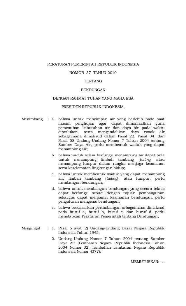 PERATURAN PEMERINTAH REPUBLIK INDONESIA NOMOR 37 TAHUN 2010 TENTANG BENDUNGAN DENGAN RAHMAT TUHAN YANG MAHA ESA PRESIDEN R...