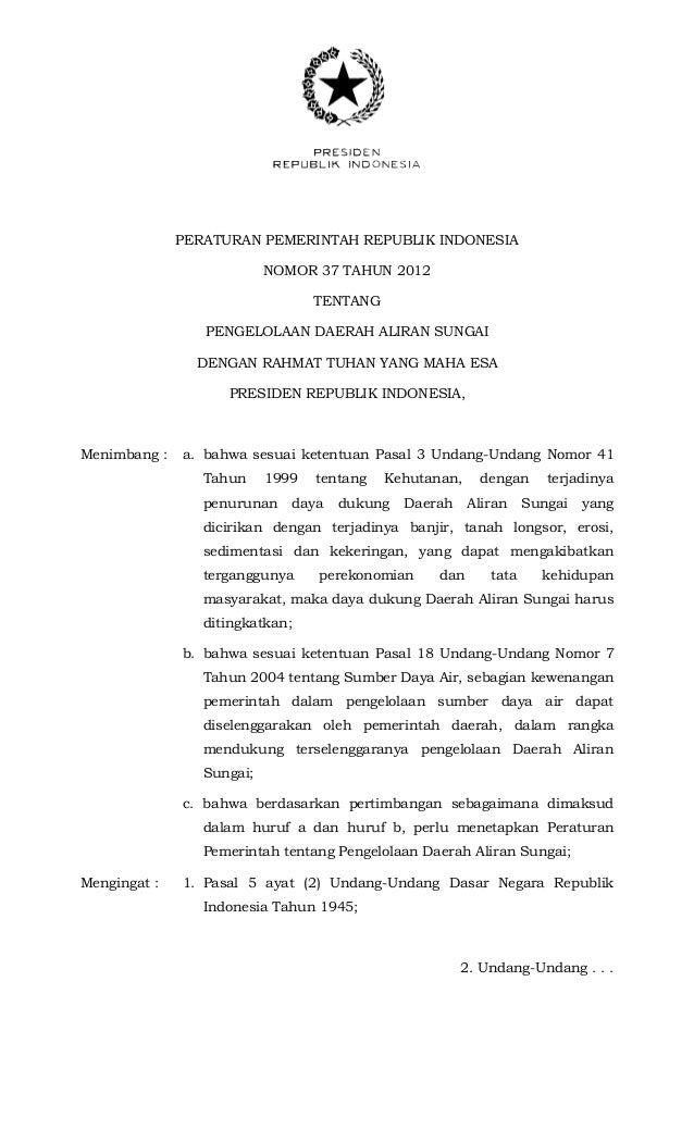 PERATURAN PEMERINTAH REPUBLIK INDONESIA NOMOR 37 TAHUN 2012 TENTANG PENGELOLAAN DAERAH ALIRAN SUNGAI DENGAN RAHMAT TUHAN Y...