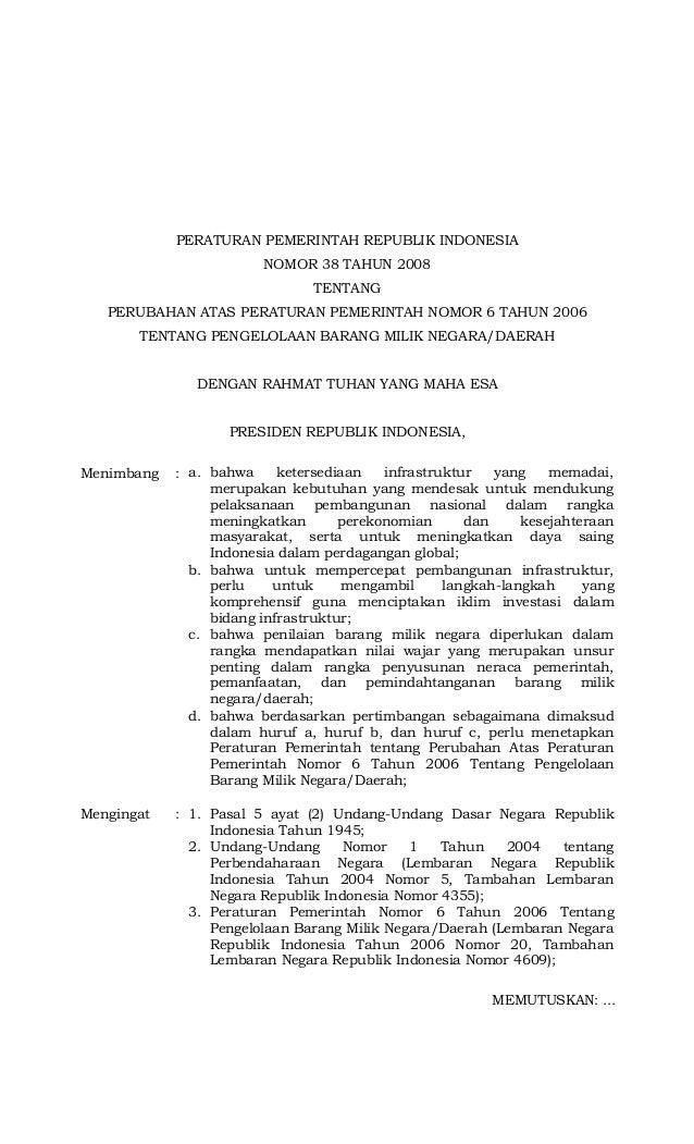 PERATURAN PEMERINTAH REPUBLIK INDONESIA NOMOR 38 TAHUN 2008 TENTANG PERUBAHAN ATAS PERATURAN PEMERINTAH NOMOR 6 TAHUN 2006...