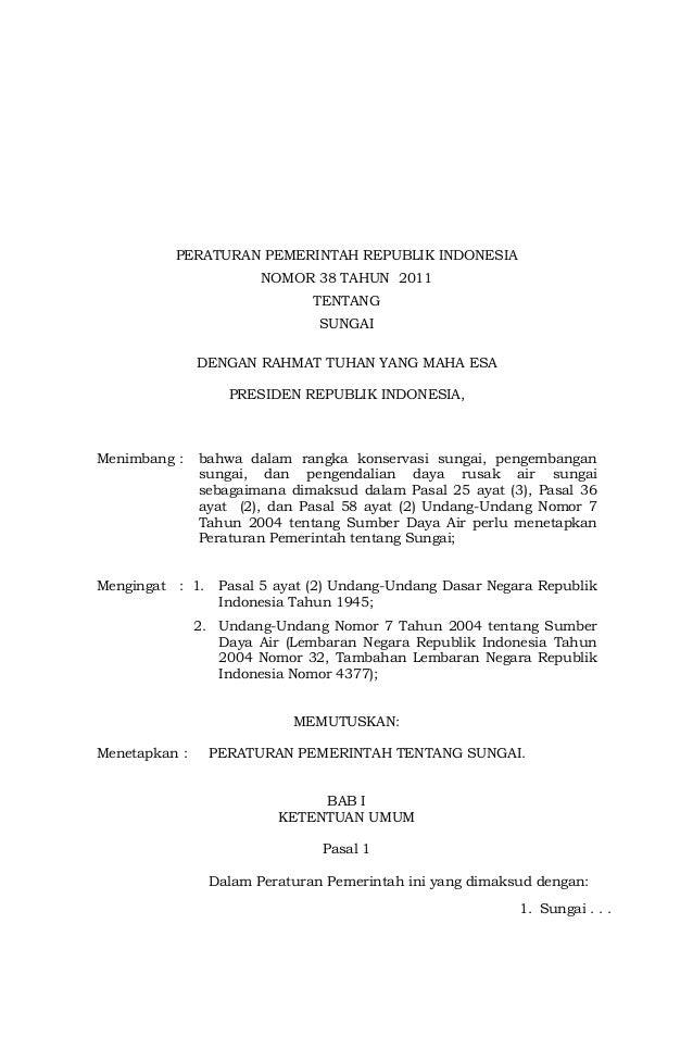 PERATURAN PEMERINTAH REPUBLIK INDONESIA NOMOR 38 TAHUN 2011 TENTANG SUNGAI DENGAN RAHMAT TUHAN YANG MAHA ESA PRESIDEN REPU...