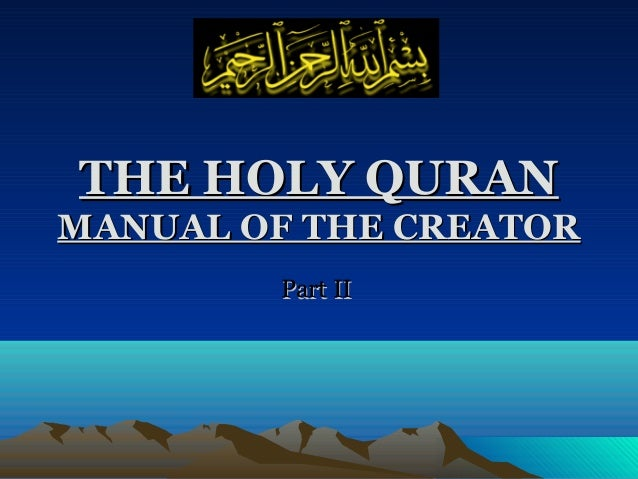 THE HOLY QURANTHE HOLY QURAN MANUAL OF THE CREATORMANUAL OF THE CREATOR Part IIPart II