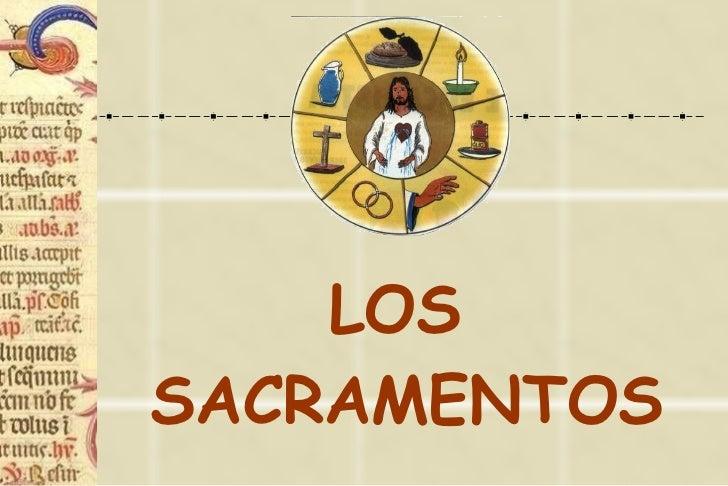 <ul><li>LOS SACRAMENTOS </li></ul>