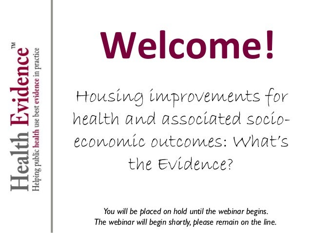 Welcome! Housing improvements for health and associated socio- economic outcomes: What's the Evidence? You will be placed ...