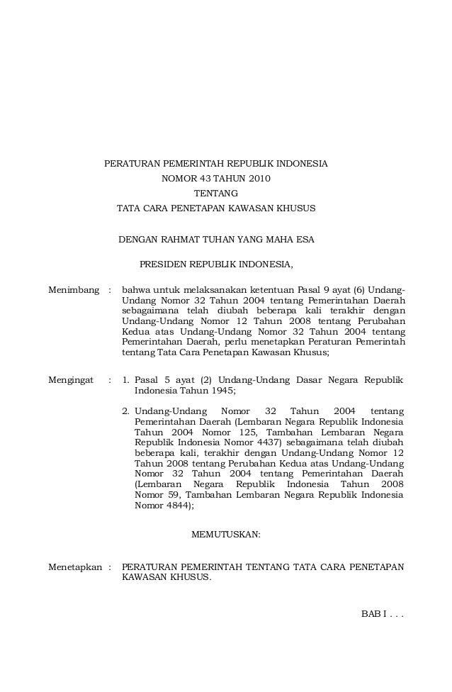 PERATURAN PEMERINTAH REPUBLIK INDONESIA NOMOR 43 TAHUN 2010 TENTANG TATA CARA PENETAPAN KAWASAN KHUSUS DENGAN RAHMAT TUHAN...