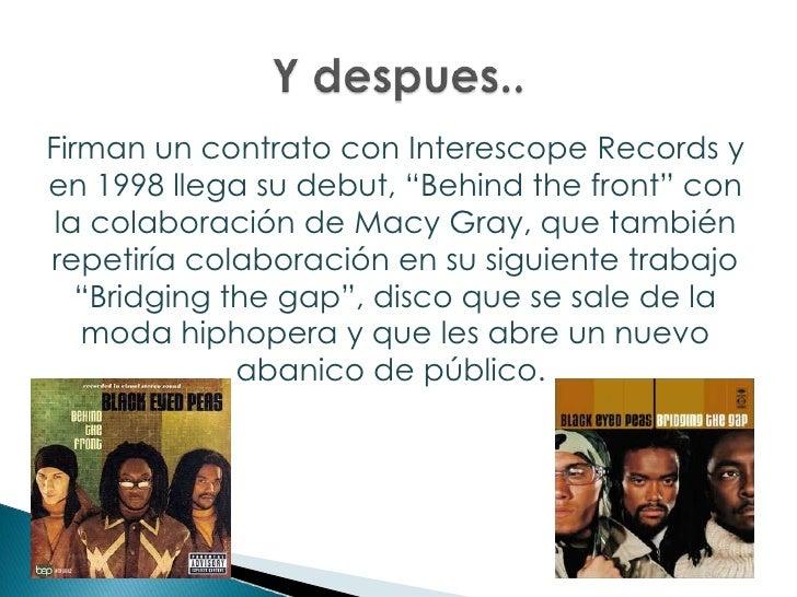 """Y despues..<br />Firman un contrato con Interescope Records y en 1998 llega su debut, """"Behindthefront"""" con la colaboración..."""