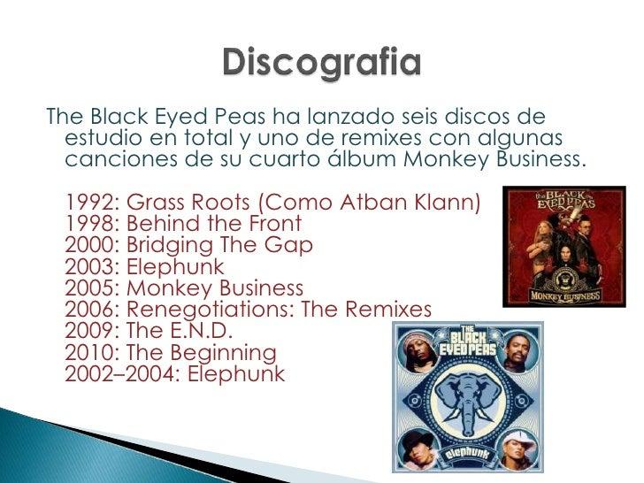 The Black Eyed Peas ha lanzado seis discos de estudio en total y uno de remixes con algunas canciones de su cuarto álbum M...