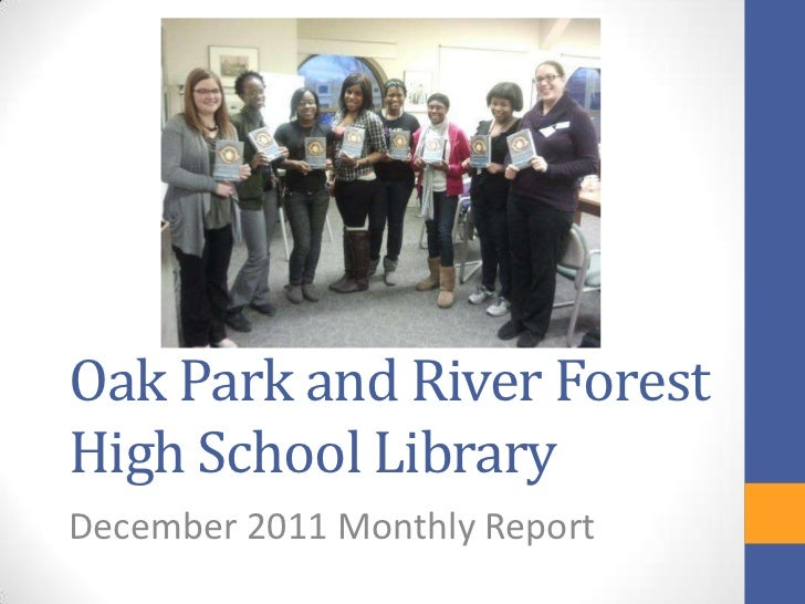 Oak Park and River ForestHigh School LibraryDecember 2011 Monthly Report