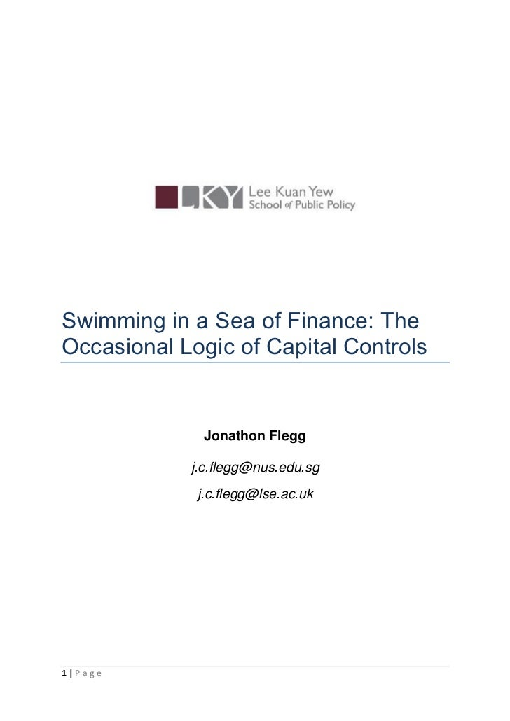 Swimming in a Sea of Finance: TheOccasional Logic of Capital Controls              Jonathon Flegg            j.c.flegg@nus...