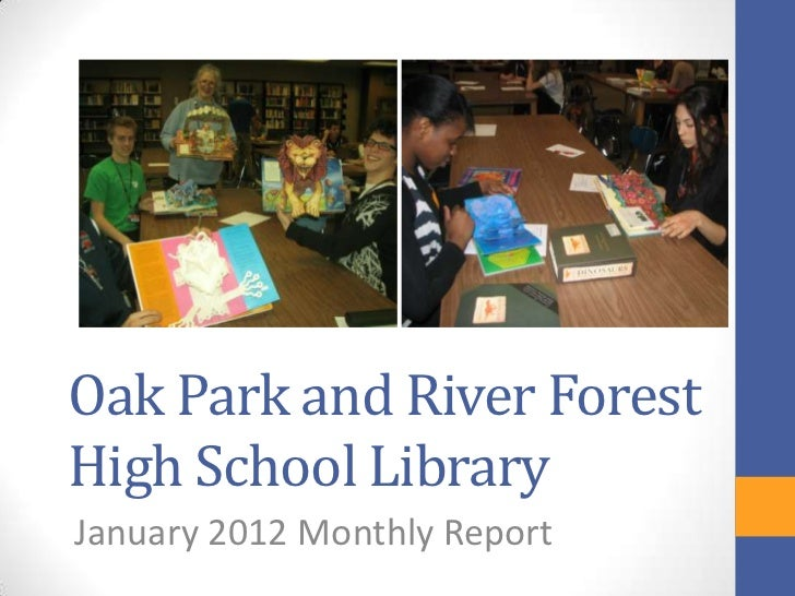 Oak Park and River ForestHigh School LibraryJanuary 2012 Monthly Report