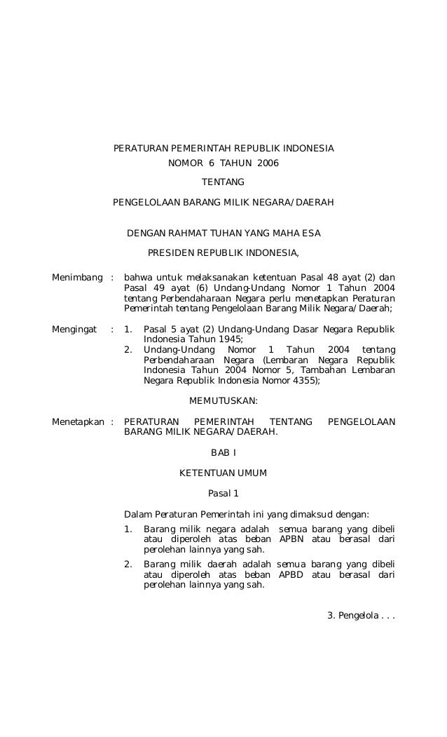 PERATURAN PEMERINTAH REPUBLIK INDONESIA NOMOR 6 TAHUN 2006 TENTANG PENGELOLAAN BARANG MILIK NEGARA/DAERAH DENGAN RAHMAT TU...