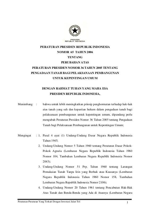 Peraturan-Peraturan Yang Terkait Dengan Investasi Jalan Tol 1 PERATURAN PRESIDEN REPUBLIK INDONESIA NOMOR 65 TAHUN 2006 TE...