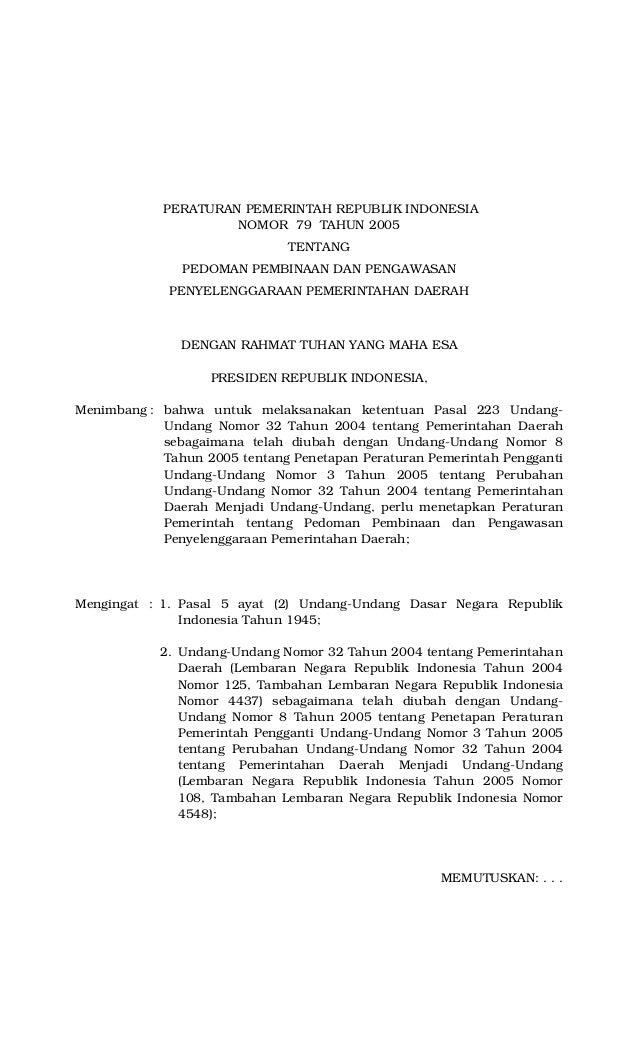 PERATURAN PEMERINTAH REPUBLIK INDONESIA NOMOR 79 TAHUN 2005 TENTANG PEDOMAN PEMBINAAN DAN PENGAWASAN PENYELENGGARAAN PEMER...