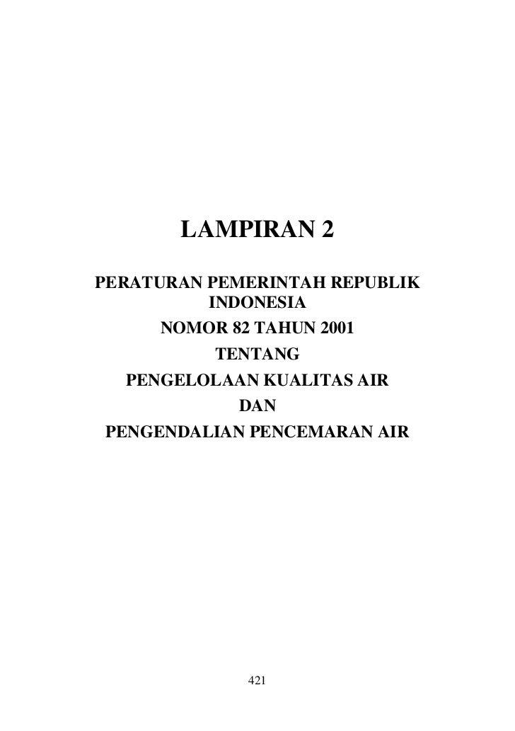 LAMPIRAN 2PERATURAN PEMERINTAH REPUBLIK          INDONESIA      NOMOR 82 TAHUN 2001          TENTANG  PENGELOLAAN KUALITAS...