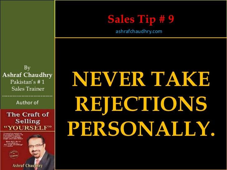 Sales Tip # 9                                    ashrafchaudhry.com            ByAshraf Chaudhry     Pakistan's # 1     Sa...