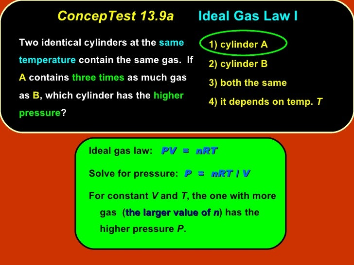 ConcepTest 13.9a Ideal Gas Law I <ul><li>Two identical cylinders at the  same temperature  contain the same gas.  If  A  c...
