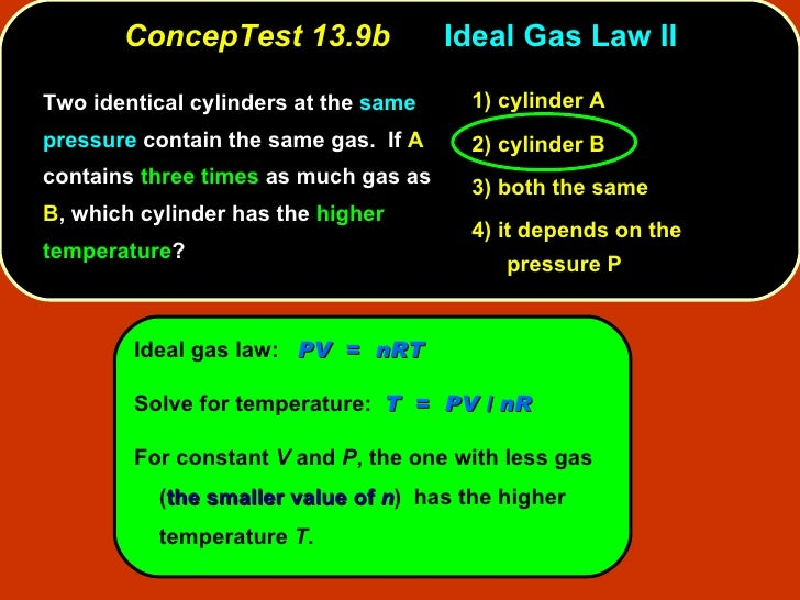 ConcepTest 13.9b Ideal Gas Law II <ul><li>Two identical cylinders at the  same pressure  contain the same gas.  If  A  con...