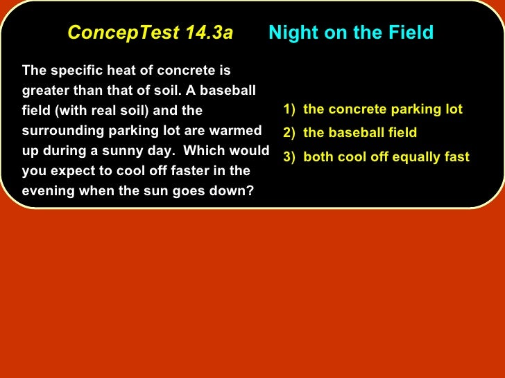 ConcepTest 14.3a Night on the Field  The specific heat of concrete is greater than that of soil. A baseball field (with re...